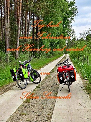 Tagebuch einer Fahrradtour nach Hamburg und zurück: Unterwegs auf dem Weser-Harz-Heide-Radweg und dem Leine-Heide-Radweg