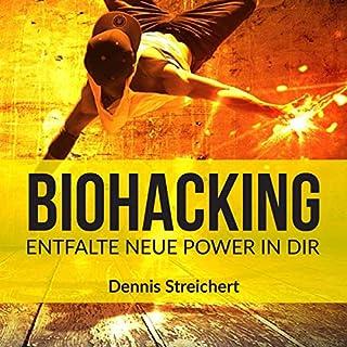 Biohacking     Entfalte neue Power in dir              Autor:                                                                                                                                 Dennis Streichert                               Sprecher:                                                                                                                                 Dennis Streichert                      Spieldauer: 55 Min.     2 Bewertungen     Gesamt 3,0