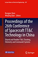 Proceedings of the 26th Conference of Spacecraft TT&C Technology in China: Shared and Flexible TT&C (Tracking, Telemetry and Command) Systems (Lecture Notes in Electrical Engineering Book 187)