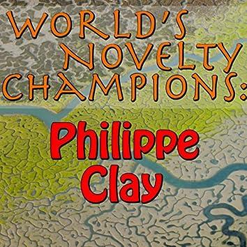 World's Novelty Champions: Philippe Clay