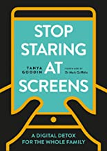 Stop Staring at Screens!: A Digital Detox for the Whole Family