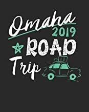 Omaha Road Trip 2019: Omaha Travel Journal| Omaha Vacation Journal | 150 Pages 8x10 | Packing Check List | To Do Lists | Outfit Planner And Much More