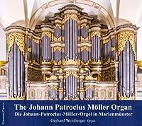 ヨハン・パトロクロス・メラーのオルガン (The Johann Patroclus Moller Organ (Die Johann-Patroclus-Moller-Orgel in Marienmunster / Gerhard Weinberger , Organ) [輸入盤]