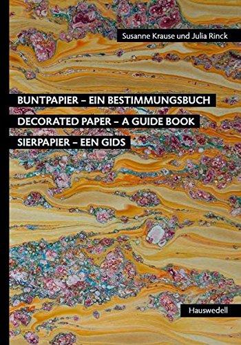 Buntpapier – Ein Bestimmungsbuch: Decorated Paper – A Guide Book   Sierpapier – Een gids