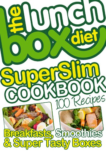 The Lunch Box Diet Superslim Cookbook - 100 Low Fat Recipes For Breakfast, Lunch Boxes & Evening Meals (English Edition)