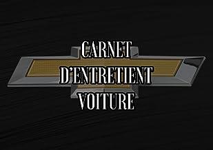 Carnet d'Entretient Voiture: Convient à tous les Véhicules   Suivi Réparations , Vidanges , Contrôle Technique etc… Le Jou...