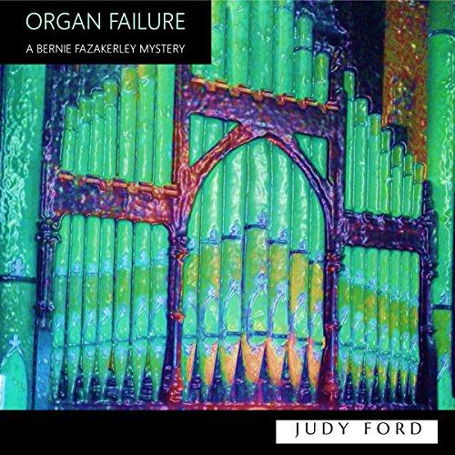 Organ Failure: A Bernie Fazakerley Mystery audiobook cover art