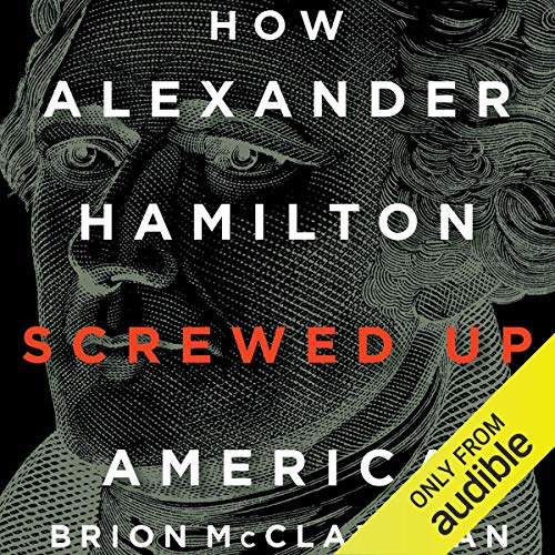 How Alexander Hamilton Screwed Up America  By  cover art