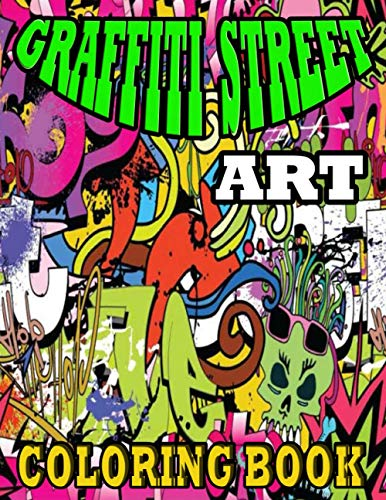 Compare Textbook Prices for GRAFFITI Street Art COLORING BOOK: GRAFFITI COLORING BOOK: Graffiti Couloring Book For Kids and Adults / Coloring Pages For All Levels / Lettering and ... / The Ultimate Street Art Dover Coloring Book  ISBN 9798725654127 by YOUNES ART
