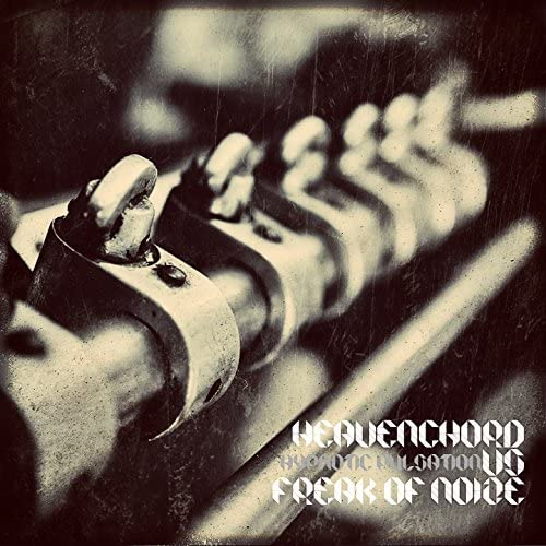 Heavenchord & Freak of Noize