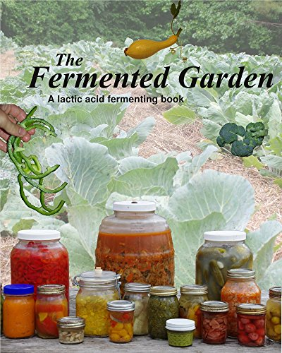 The Fermented Garden: A lactic acid fermentation book by [Ike Wahl, Kay Wahl]
