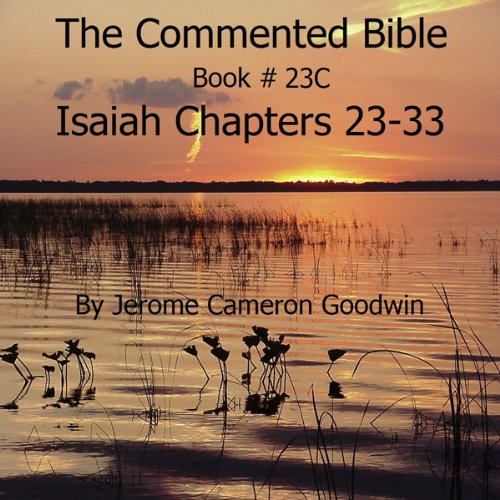 The Commented Bible: Book 23C - Isaiah audiobook cover art