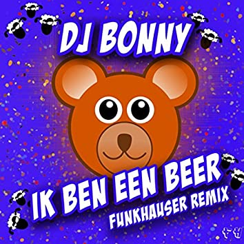 Ik ben een Beer (Funkhauser Remix)