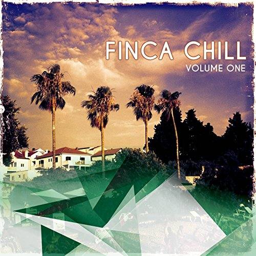 Finca Chill, Vol. 1 (Best of Chilling Tunes for Hanging out at the Finca Pool)