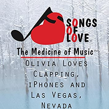 Olivia Loves Clapping, iPhones and Las Vegas, Nevada