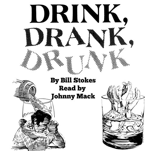 Drink, Drank, Drunk audiobook cover art