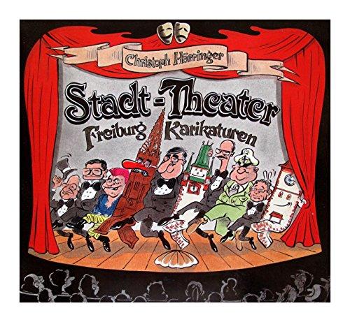 Stadt-Theater. Freiburg-Karikaturen