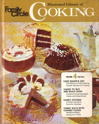 Family Circle Illustrated Library of Cooking Volume Volume 4: Cak-Can