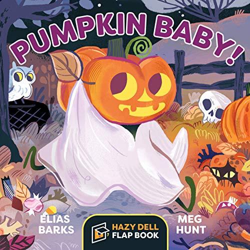 Pumpkin Baby!: A Hazy Dell Flap Book