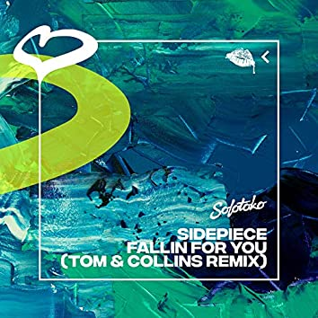 Fallin for You (Tom & Collins Remix)