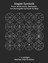 Magisk Symbolik: Runor, Bindrunorna, Galdrastafir, och Astrologiska Symboler för Magi