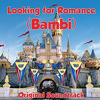 Looking for Romance (Bambi)