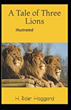 A Tale of Three Lions Illustrated