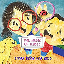 The Magic Of Lenses: Before Bed Children's Book- Cute story - ages- Easy reading Illustrations -Adventure  .