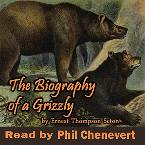 The Biography of a Grizzly audiobook cover art