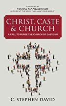 Christ, Caste & Church: A Call To Purge The Church Of Casteism [Paperback]