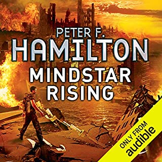 Mindstar Rising     The Greg Mandel Trilogy, Book 1              By:                                                                                                                                 Peter F. Hamilton                               Narrated by:                                                                                                                                 Toby Longworth                      Length: 14 hrs and 52 mins     1,120 ratings     Overall 4.3