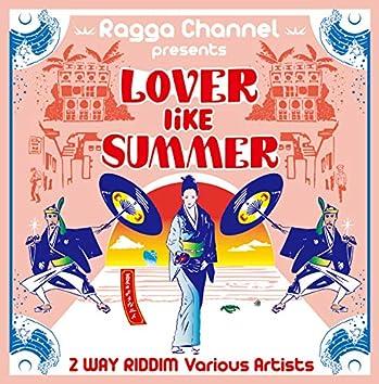 Lover Like Summer~夏の様な二人~2WAY RIDDIM