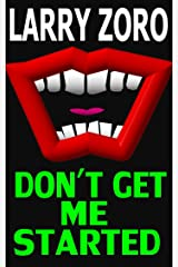 Don't Get Me Started Kindle Edition