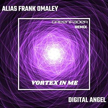 Vortex in Me (GreenFader Remix)