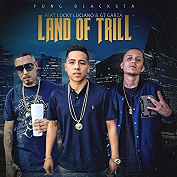 Land of Trill (feat. Lucky Luciano & Gt Garza)