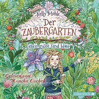 Geheimnisse sind blau     Der Zaubergarten 1              Autor:                                                                                                                                 Nelly Möhle                               Sprecher:                                                                                                                                 Monika Oschek                      Spieldauer: 3 Std. und 42 Min.     1 Bewertung     Gesamt 5,0