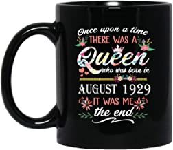 Queen who was born in August 1929 Mug Cute 90th Birthday Gift 90 Years Old mug for Women Lady Girls, 11oz Black Tea Cup