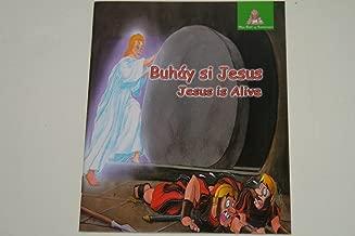 Jesus is Alive, Tagalog-English Language Children's Bible / Word of Wisdom Series / Buhay si Jesus / Serye ng Mga Butil ng Karunungan