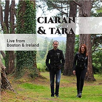 Ciaran and Tara - Live from Boston and Ireland