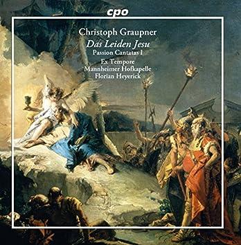 Graupner: Das Leiden Jesu – Passion Cantatas, Vol. 1