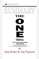 Summary of The ONE Thing: The Surprisingly Simple Truth Behind Extraordinary Results By Gary Keller and Jay Papasan ハードカバー