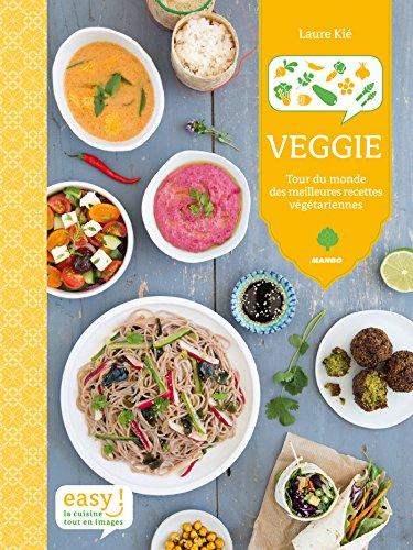 Veggie - Tour du monde des meilleures recettes végétariennes (Easy) (French Edition)