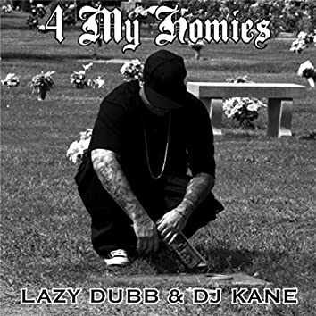4 My Homies (feat. DJ Kane)