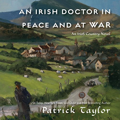An Irish Doctor in Peace and at War Audiobook By Patrick Taylor cover art