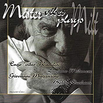 Mister Vibes Plays Milt (feat. Luciano Milanese, Giovanni Mazzarino, Bobby Durham)