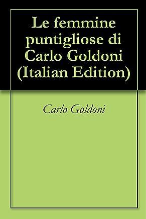 Le femmine puntigliose di Carlo Goldoni