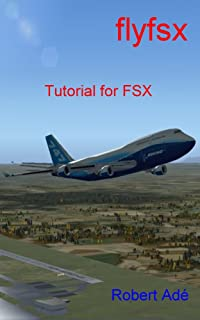 FlyFSX: Tutorial for the Flight Simulator X