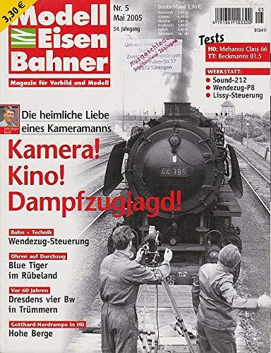Modelleisenbahner. Magazin für Vorbild und Modell. 54. Jahrgang, Heft 5/2005, Mai 2005. Titelthema: Kamera!, Kino!, Dampfzugjagd!