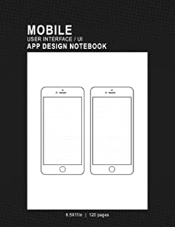 Mobile User Interface/UI App Design Notebook: 8.5x11in 120 Pages 2 Template Page Mobile UI/UX Template Notebook Sketchbook...