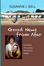 Good News from Afar: A Memoir of a Young Missionary Widow